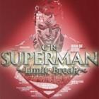 CRスーパーマン Limit Break